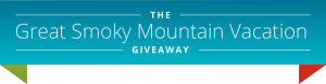 The Great Smoky Mountain Vacation Giveaway