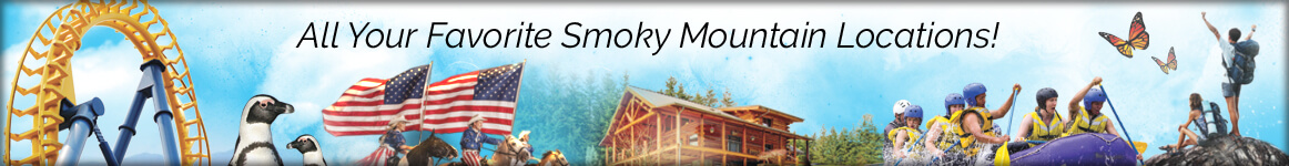 Access to all your favorite Smoky Mountain Locations!